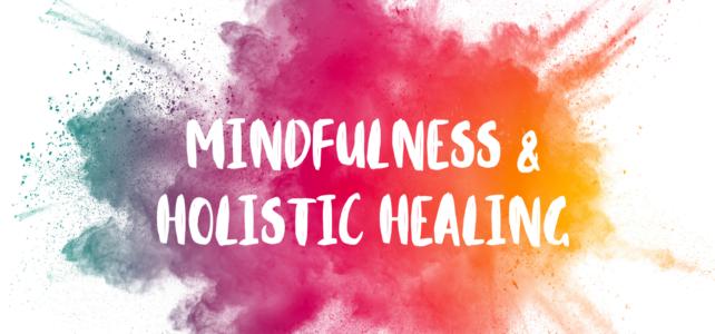 Mindfulness & Holistic Healing